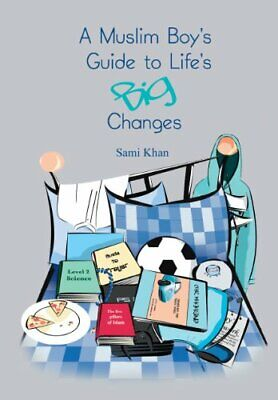 A Muslim Boy's Guide to Life's Big Changes by Sami Khan Paperback Book The Cheap