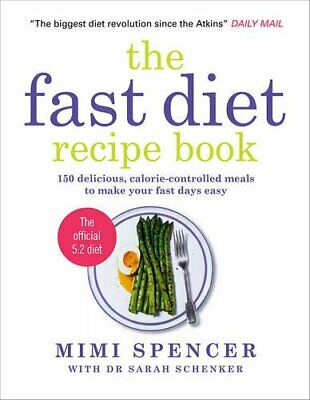 The Fast Diet Recipe Book: 150 Delicious, Calorie-contro... by Dr Sarah Schenker