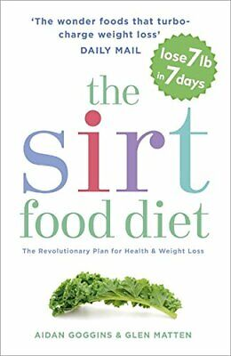 The Sirtfood Diet: THE ORIGINAL AND OFFICIAL SIRTFOOD DIET TH... by Matten, Glen