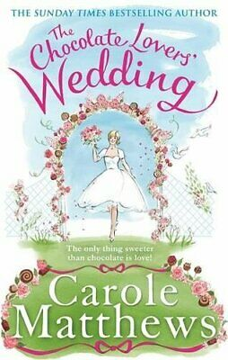 The Chocolate Lovers' Wedding by Carole Matthews Book The Cheap Fast Free Post