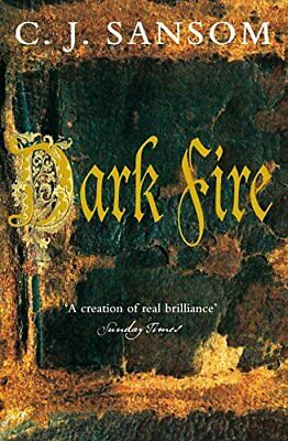 Dark Fire (The Shardlake series) by C. J. Sansom 0330450786
