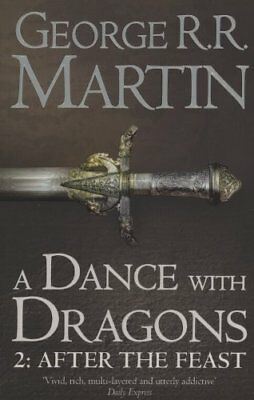 A Dance With Dragons: Part 2 After the Feast (A Song of ..., Martin, George R.R.