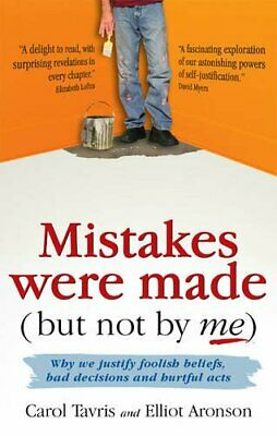 Mistakes Were Made (but Not by Me): Why We Justif... by Elliot Aronson Paperback