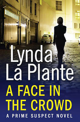 A Face in the Crowd by Lynda La Plante (Paperback) New Book