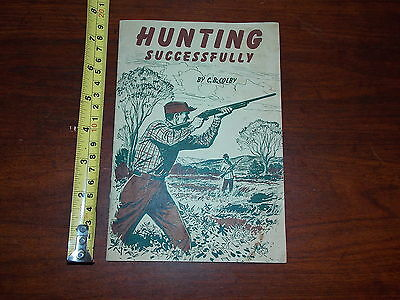 Hunting Successfully C B Colby Rare Old Vintage Booklet Paper 1957