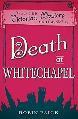 Death at Whitechapel (Victorian Mystery) by Paige, Robin Book