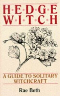 Hedge Witch: A Guide to Solitary Witchcraft by Beth, Rae Paperback Book The