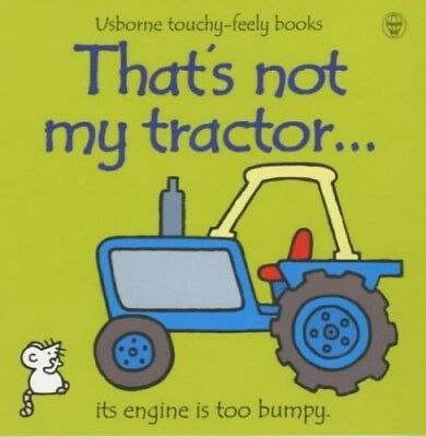 That's Not My Tractor (Usborne Touchy Feely Books), Wells, Rachel Board book The