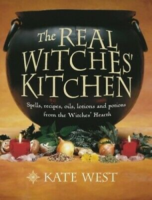 The Real Witches' Kitchen: Spells, Recipes, Oils, Lotions and P... by West, Kate