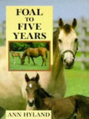 Foal to Five Years by Hyland, Ann Paperback Book The Cheap Fast Free Post