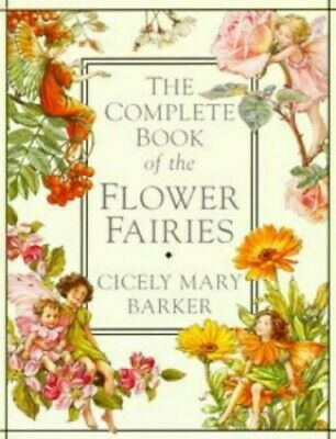 The Complete Book of the Flower Fairies by Barker, Cicely Mary Hardback Book The