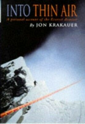 Into Thin Air: A Personal Account of the Everest Di... by Krakauer, Jon Hardback