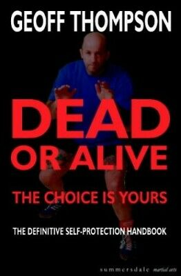 Dead or Alive: The Choice Is Yours: The Choice I... by Thompson, Geoff Paperback