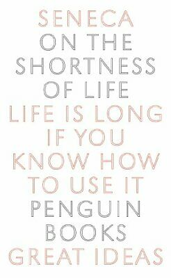 Penguin Great Ideas : On the Shortness of Life by Seneca Paperback Book The