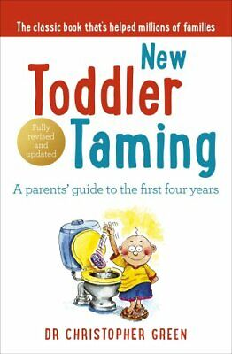 New Toddler Taming: A parents' guide to the... by Green, Dr Christophe Paperback