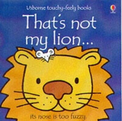 That's Not My Lion (Usborne Touchy Feely Books) by Wells, Rachel Board book The
