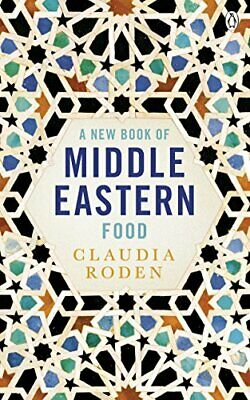 A New Book of Middle Eastern Food: The Essential Gui by Claudia Roden 014046588X