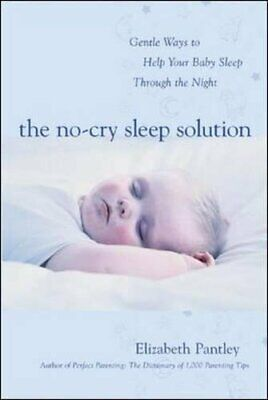 The No-Cry Sleep Solution: Gentle Ways to Help... by Elizabeth Pantley Paperback