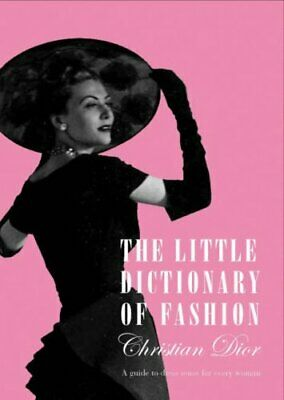The Little Dictionary of Fashion: A Guide to Dress ..., Dior, Christian Hardback