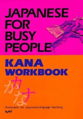 Japanese for Busy People: Kana Workbook v.1... by The Association for  Paperback