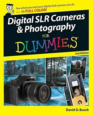 Digital SLR Cameras and Photography For Dummies by Busch, David D. Paperback The