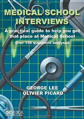 Medical School Interviews: A Practical Guide to H... by Olivier Picard Paperback