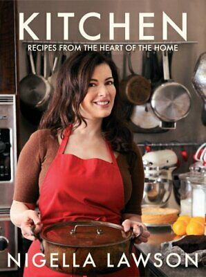 Kitchen: Recipes from the Heart of the Home by Lawson, Nigella Hardback Book The