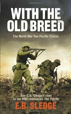 With the Old Breed: The World War Two Pacific C... by Sledge, Eugene B Paperback