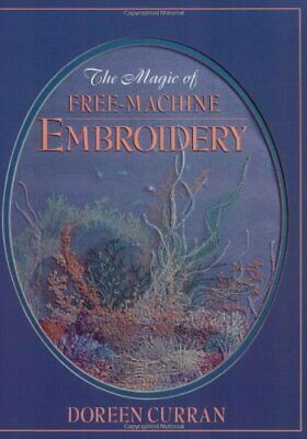 The Magic of Free-Machine Embroidery by Curran, Doreen Paperback Book The Cheap