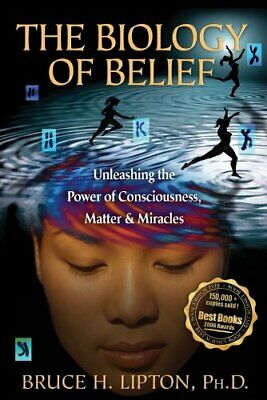 The Biology of Belief: Unleashing The Power Of ... by Lipton, Bruce H. Paperback