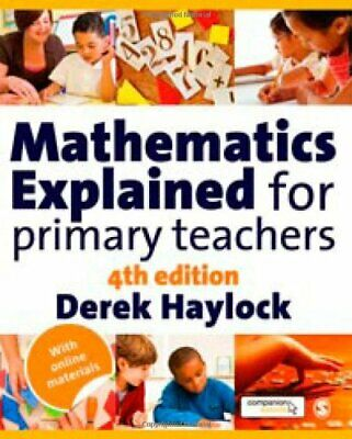 Mathematics Explained for Primary Teachers, Haylock, Derek Paperback Book The
