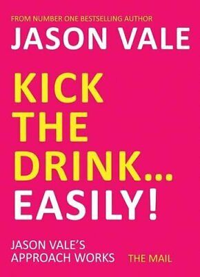Kick the Drink. . .Easily! by Vale, Jason Paperback Book The Cheap Fast Free