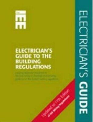 Electrician's Guide to the Building Regulations: Pt... by Paul Cook Spiral bound