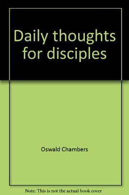 Title: Daily thoughts for disciples by Oswald Chambers Book The Cheap Fast Free