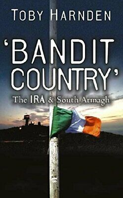 Bandit Country: The IRA and South Armagh, Harnden, Toby Paperback Book