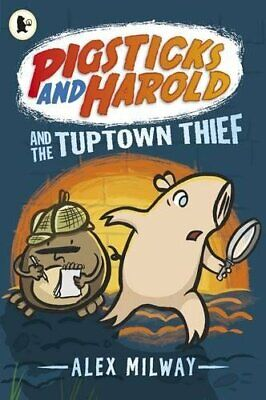 Pigsticks and Harold and the Tuptown Thief by Milway, Alex Book The Cheap Fast