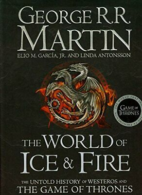 The World of Ice and Fire: The Untold History of Westeros... by Antonsson, Linda