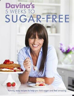 Davina's 5 Weeks to Sugar-Free: Yummy, easy recipes to help... by McCall, Davina