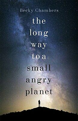 The Long Way to a Small, Angry Planet: Wayfarers 1 by Chambers, Becky Book The