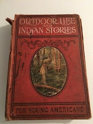 Outdoor Life And Indian Stories For Young Americans : Vintage Children's Book