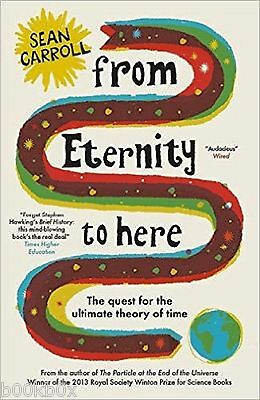 From Eternity to Here: Theory of time by Sean Carroll - New Paperback Book