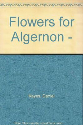Flowers for Algernon. SF Masterworks. by Keyes, Daniel Book The Cheap Fast Free