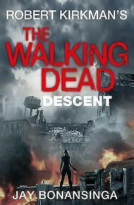 The Walking Dead: Descent by Robert Kirkman, Jay Bonansinga - New Book