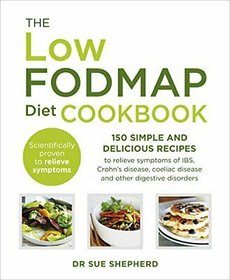 The Low-FODMAP Diet Cookbook: 150 simple and delicious r... by Shepherd, Dr. Sue