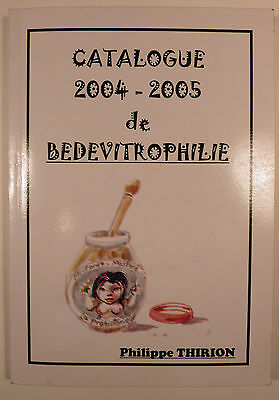 Catalogue de Bedevitrophilie 2004-2005 P. Thirion TBE