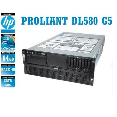 SERVEUR HP Proliant DL580 G5 4 x Xeon Six Core E7450 64 Gigas Rack 4U
