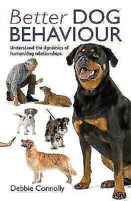 Better Dog Behaviour by Debbie Connolly (Paperback) New Book