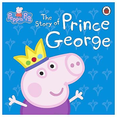 Peppa Pig: the Story of Prince George, Book, New (Hardback)