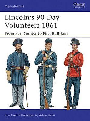 Osprey Men at arms 489: Lincoln´s 90-Day Volunteers 1861 (Amerika 1861) / NEU