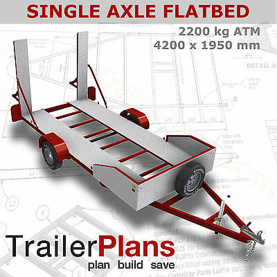 Trailer Plans - 2200kg SINGLE AXLE FLATBED CAR TRAILER PLANS - PRINTED HARDCOPY
